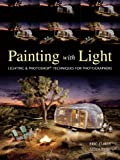 Painting with Light: Lighting & Photoshop Techniques for Photographers (English...